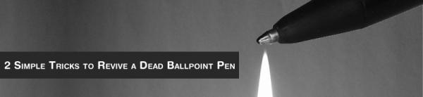 Revive a dead ballpoint pen with these 2 simple tricks