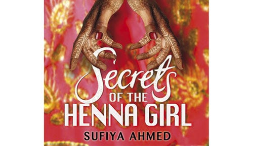 Secrets of the Henna Girl: an Interview with Sufiya Ahmed