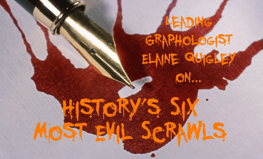Graphology with Elaine Quigley: History's Six Most Evil Scrawls
